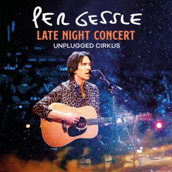 CD Per Gessle - Late night concert Unplugged Cirkus - 2021 Neu