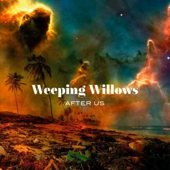 Weeping Willows - After us - 2019 - new