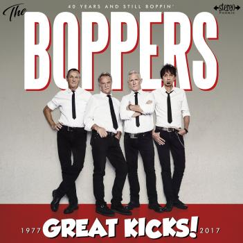 The Boppers  - Great Kicks 1977 - 2017 NEU NEW - 40 years and still Boppin´