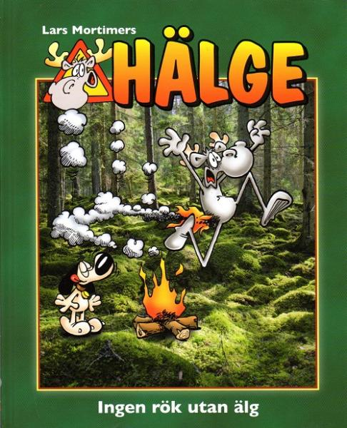 Hälge Comic Elk - Lars Mortimer - Swedish - Book No.Nr.20  Ingen rök utan älg - 2018 NEW